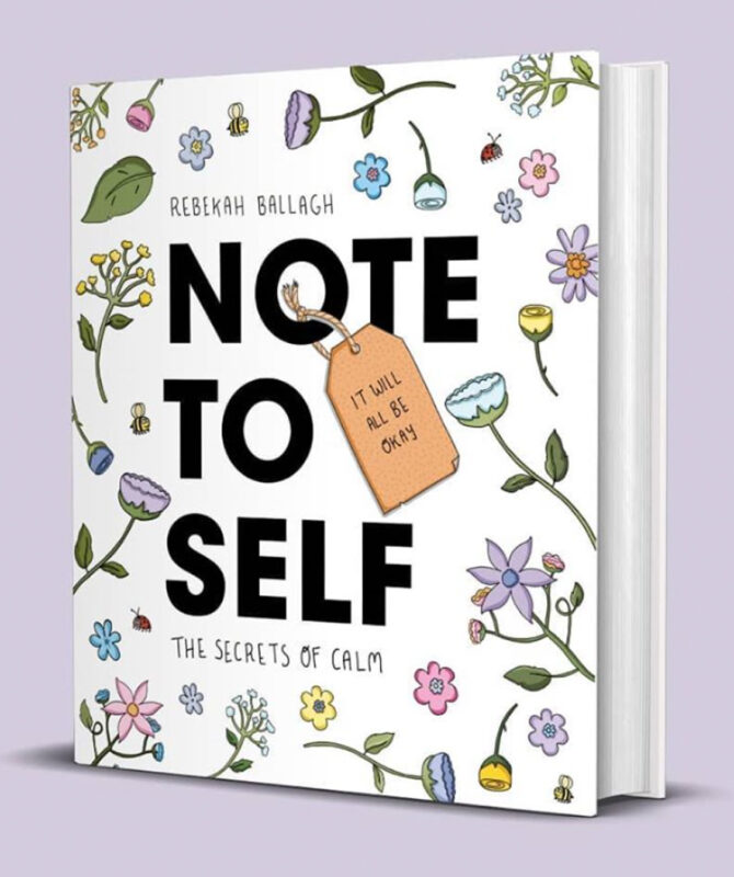 NOTE TO SELF – THE SECRETS OF CALM BY REBEKAH BALLAGH