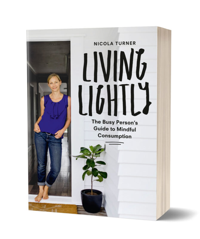 LIVING LIGHTLY – BY NICOLA TURNER